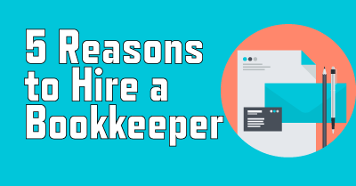 5 Reasons to Hire a Professional Bookkeeper