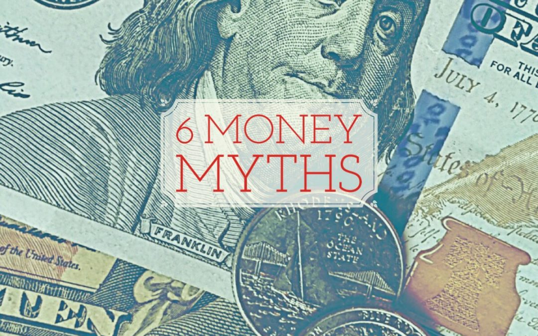 6 Foolish Money Myths You Should Avoid