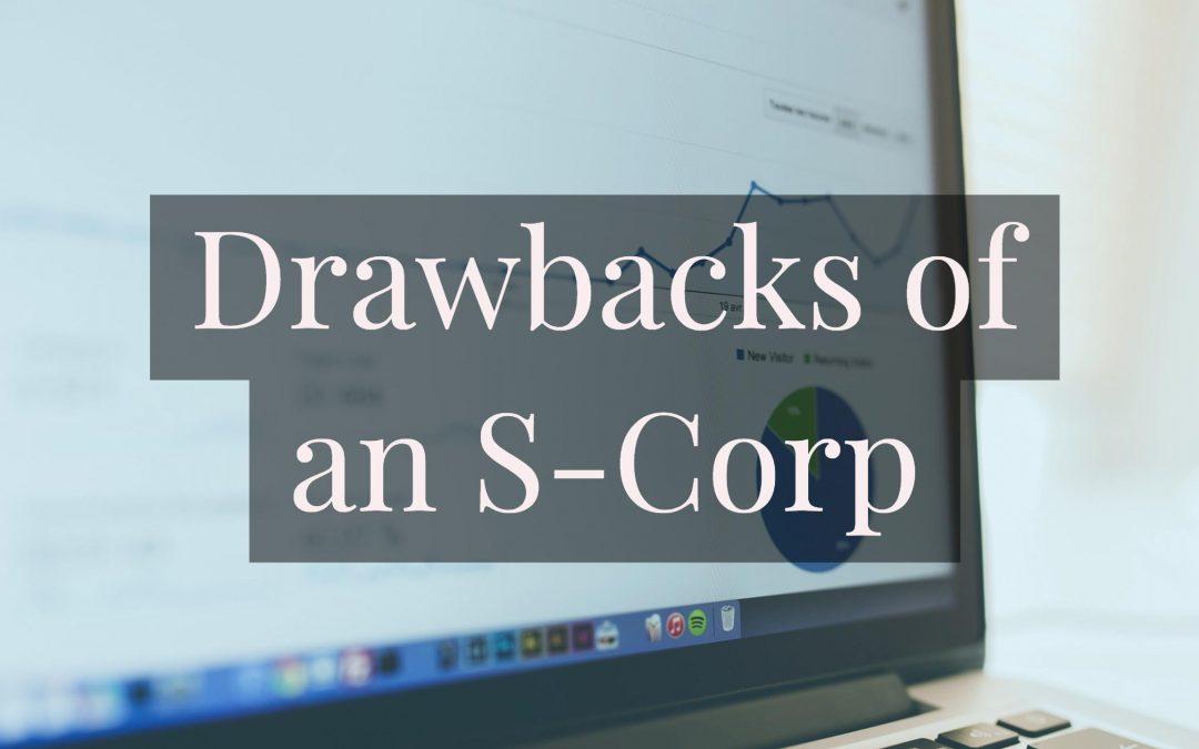 3 Drawbacks of an S Corp