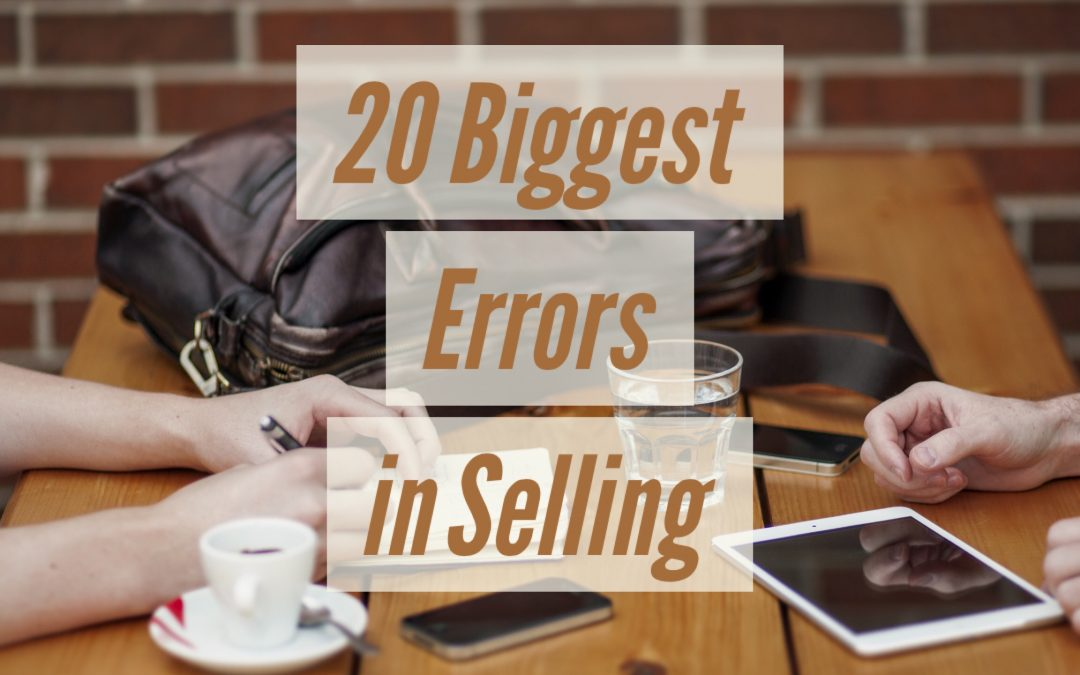 The 20 Biggest Errors in Selling